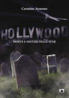 Hollywood. Morte e misteri delle star - Aymone Carmine