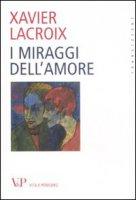 I miraggi dell'amore - Lacroix Xavier