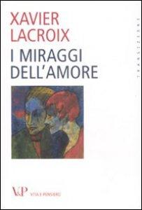 Copertina di 'I miraggi dell'amore'