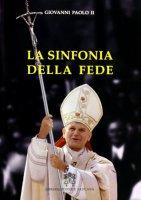 La sinfonia della fede - Giovanni Paolo II