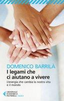 I legami che ci aiutano a vivere - Domenico Barrilà