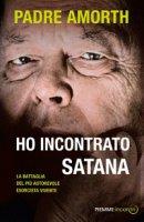 Ho incontrato Satana - Gabriele Amorth