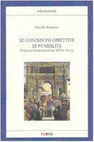 Le condizioni obiettive di punibilità. Un'ipotesi di interpretazione dell'art. 44 C. P. - Romano Davide