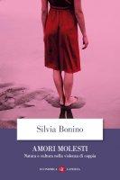 Amori molesti - Silvia Bonino