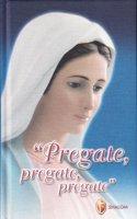 Pregate, pregate, pregate! Raccolta di preghiere - Turrin M. Gabriella