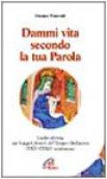 Dammi vita secondo la tua parola. Lectio divina sui Vangeli feriali del Tempo Ordinario - Manenti Franco