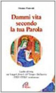 Copertina di 'Dammi vita secondo la tua parola. Lectio divina sui Vangeli feriali del Tempo Ordinario'