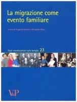 La migrazione come evento familiare - Eugenia Scabini, Giovanna Rossi