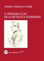 Il problema di Dio nella metafisica rosminiana - Samuele F. Tadini