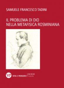 Copertina di 'Il problema di Dio nella metafisica rosminiana'