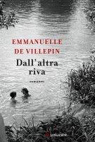 Dall'altra riva - Emmanuelle De Villepin