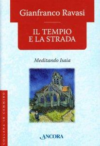 Copertina di 'Il tempio e la strada. Meditando Isaia'