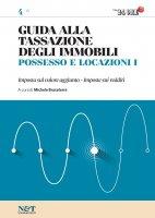 Guida alla Tassazione degli immobili 4 - POSSESSO E LOCAZIONI I - Michele Brusaterra