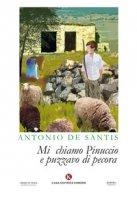 Mi chiamo Pinuccio e puzzavo di pecora - De Santis Antonio