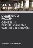 Genesi I-II. Filone, Origene, Walther Benjamin - Pazzini Domenico