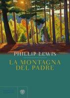 La montagna del padre - Lewis Phillip