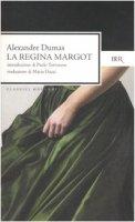 La regina Margot - Dumas Alexandre