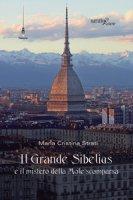 Il Grande Sibelius e il mistero della Mole scomparsa - Strati Maria Cristina