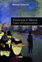 Esistenza e libertà - Martina Subacchi