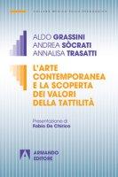 L' arte contemporanea e la scoperta dei valori della tattilità - Grassini Aldo, Sòcrati Andrea, Trasatti Annalisa