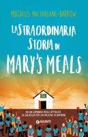 La straordinaria storia di Mary's Meals - Magnus MacFarlane-Barrow