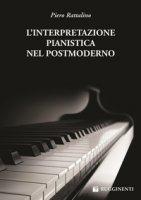 L' interpretazione pianistica nel postmoderno - Rattalino Piero