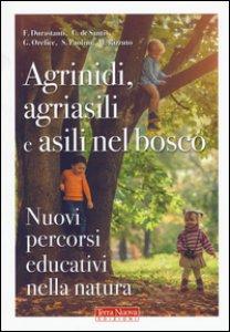 Copertina di 'Agrinidi, agriasili e asili nel bosco. Nuovi percorsi educativi nella natura'