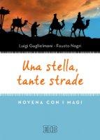 Una stella, tante strade - Luigi Guglielmoni, Fausto Negri