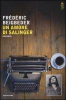 Un amore di Salinger - Beigbeder Frédéric