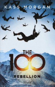 Copertina di 'The 100. Rebellion'