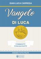 Vangelo di Luca - Gian Luca Carrega