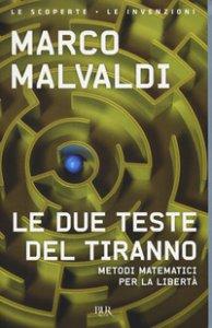 Copertina di 'Le due teste del tiranno. Metodi matematici per la libertà'