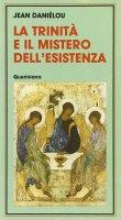La Trinità e il mistero dell'esistenza - Jean Daniélou