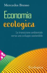 Copertina di 'Economia ecologica'