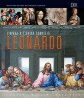 Leonardo. L'opera pittorica completa - Guasti Alessandro, Lombardi Massimiliano