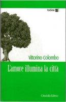 Amore illumina la città. (L') - Vittorino Colombo