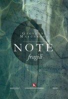 Note fragili - Margarone Giovanni