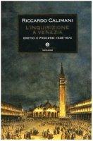 L'inquisizione a Venezia - Calimani Riccardo