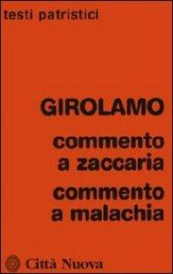 Copertina di 'Commento a Zaccaria. Commento a Malachia'