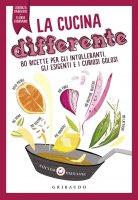 La cucina differente - Flavia  Giordano, Lorenza Dadduzio
