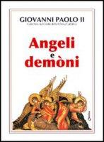 Angeli e demòni. Catechesi sul Credo - Giovanni Paolo II