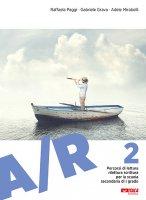 Percorsi di lettura, rilettura, scrittura per la scuola secondaria di I grado, A/R 2 - Raffaela Paggi , Gabriele Grava , Adele Mirabelli