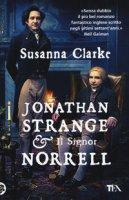 Jonathan Strange & il Signor Norrell - Clarke Susanna