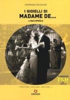 I gioielli di madame de... di Max Ophüls - Delouche Dominique