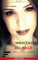 «L'innocenza» del male. Un libro per donne innamorate di diavoli - Visentin Noà