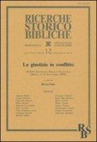 La giustizia in conflitto. XXXVI settimana biblica nazionale (Roma, 11-15 settembre 2000)