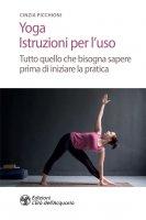Yoga. Istruzioni per l'uso - Cinzia Picchioni