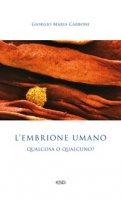 Embrione umano. (L') - Giorgio Maria Carbone