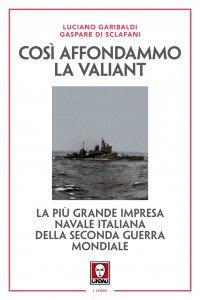 Copertina di 'Così affondammo la Valiant'