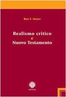 Realismo critico e Nuovo Testamento - Meyer Ben F.